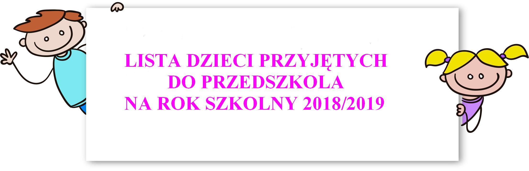 Lista dzieci przyjętych do przedszkola na rok szkolny 2018/2019